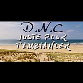 Juste pour t'ambiancer by The DNC