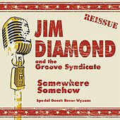 Somewhere Somehow - Reissue by Jim Diamond