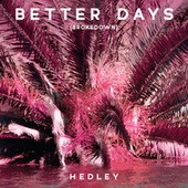Better Days (Brokedown) by Hedley