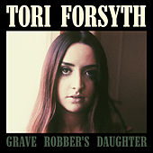 Grave Robber's Daughter by Tori Forsyth