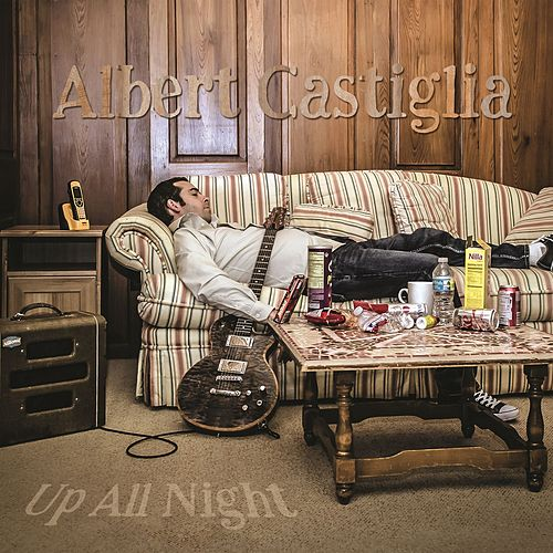 Up All Night by Albert Castiglia