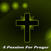 A Passion For Prayer by Christian Hymns
