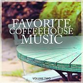 Favorite Coffeehouse Music, Vol. 2 (Gentle Picked Smooth Electronic Jazz Masterpieces) by Various Artists
