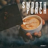 Smooth Punch, Vol. 1 (Smooth & Relaxed Jazz & Electronic Sounds) by Various Artists