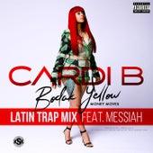 Bodak Yellow (feat. Messiah) (Latin Trap Remix) by Cardi B