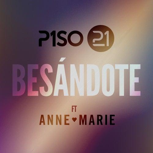 Besándote (feat. Anne-Marie) (Remix) de Piso 21