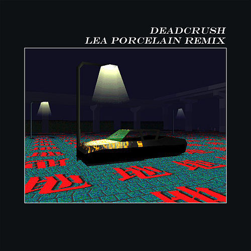 Deadcrush (Lea Porcelain Remix) by alt-J