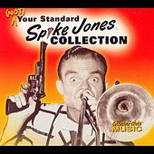 Play & Download (Not) Your Standard Spike Jones Collection by Spike Jones | Napster