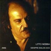 Siempre Bailan Dos by Litto Nebbia