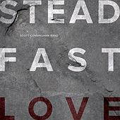 Steadfast Love by Scott Cunningham Band