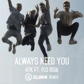 Always Need You (Alawn Remix) by The Fourth Kingdom