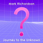 Journey to the Unknown by Mark Richardson