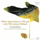 Music Appreciation in 17th and Early 18th Century Holland by Various Artists
