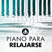 Piano para Relajarse by Various Artists