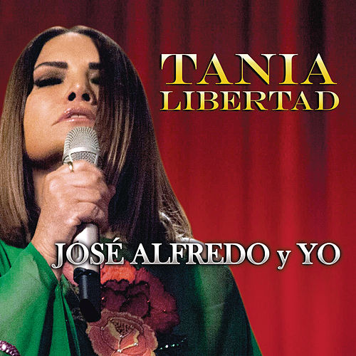 José Alfredo y Yo by Tania Libertad