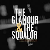 The Glamour & The Squalor (Original Motion Picture Score) by Various Artists