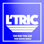 The Way You Are (Tom Budin Remix) by L'Tric