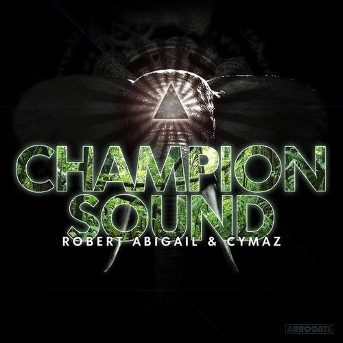 Champion Sound by Robert Abigail