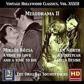 Vintage Hollywood Classics, Vol. 33: A Time to Love and a Time to Die & A Streetcare Named Desire (Original Soundtracks) [Remastered 2017] von Various Artists