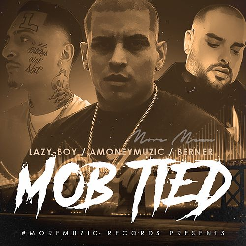 Mob Tied by Berner