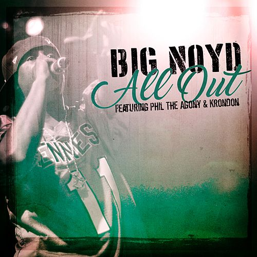 All Out (feat. Phil The Agony & Krondon) - EP by Big Noyd