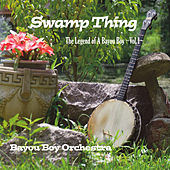 The Legend of a Bayou Boy, Vol. 1: Swamp Thing by Bayou Boy Orchestra