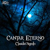 Cantar Eterno by Claudio Agrelo