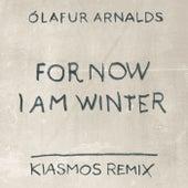 For Now I Am Winter (Kiasmos Remix) by Ólafur Arnalds