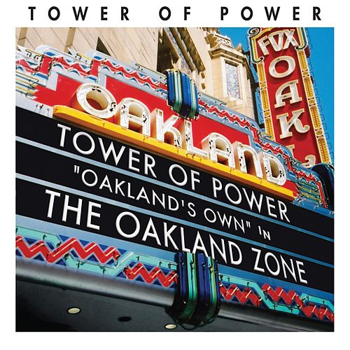 Play & Download Oakland Zone by Tower of Power | Napster