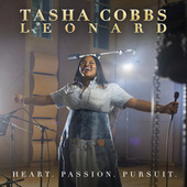 Heart. Passion. Pursuit. (Deluxe) by Tasha Cobbs Leonard