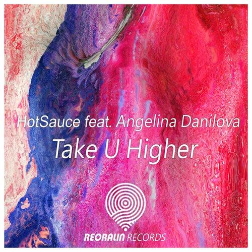 Take U Higher (feat. Angelina Danilova) by Hot Sauce