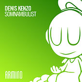 Somnambulist by Denis Kenzo