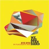 Bye Bye (In Flagranti Mix) by We Are Standard