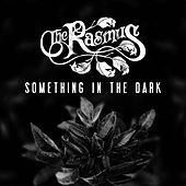 Something in the Dark by The Rasmus
