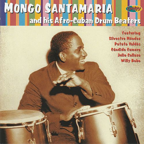 Mongo Santamaria And His Afro-Cuban Drum Beaters by Mongo Santamaria