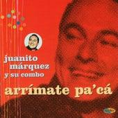 Arrimate Pa' Cá by Juanito Márquez y Su Combo