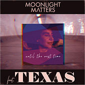 Until The Next Time by Moonlight Matters