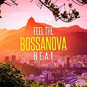 Feel the Bossanova Heat by Various Artists