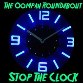 Stop the Clock by The Oompah Roundabout