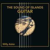 The Sound of Islands Guitar by Willy Astor