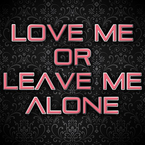Love Me or Leave Me Alone (Instrumental) by Kph