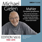 Michael Gielen Edition, Vol. 6: Mahler Symphonies & Orchestral Song Cycles (Recorded 1988-2014) by Various Artists
