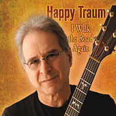 I Walk the Road Again by Happy Traum