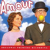 Amour (Broadway Premiere Recording) by Various Artists