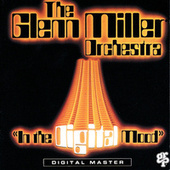 In The Digital Mood by The Glenn Miller Orchestra