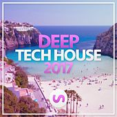 Deep Tech House 2017 - EP by Various Artists
