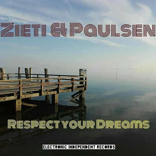 Respect your Dreams by Zieti