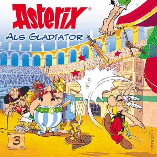 03: Asterix als Gladiator von Asterix