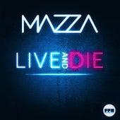 Live & Die by Mazza
