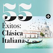 55 Éxitos: Clásica Italiana by Various Artists